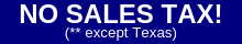 NO SALES TAXES (*except TX)FREE & FAST SHIPPING